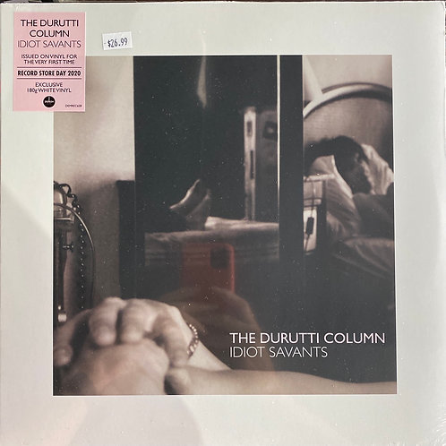 Idiots Savants The Durutti Column