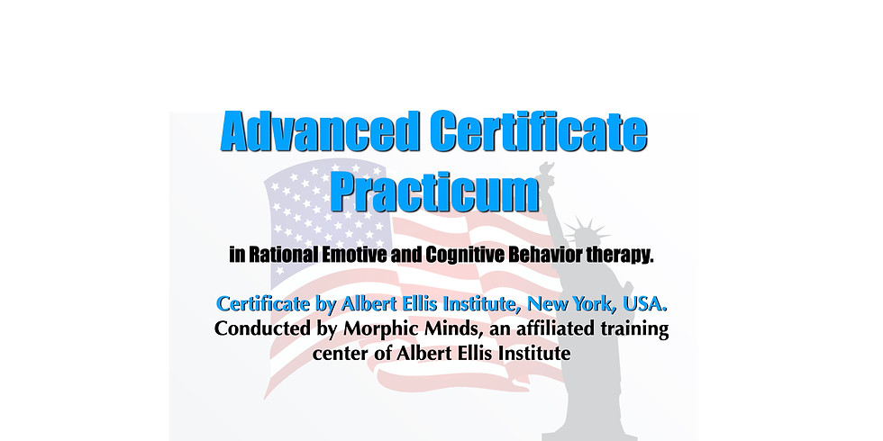 Advanced Certificate practicum in Rational Emotive and Cognitive Behavior therapy