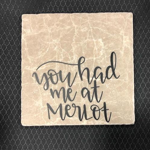 You had me at merlot Marble Coaster