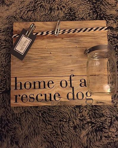 Home of a rescue dog treat jar/memo board