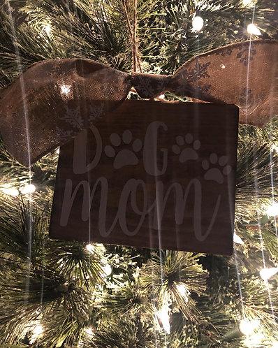 Dog Mom Wood Ornament