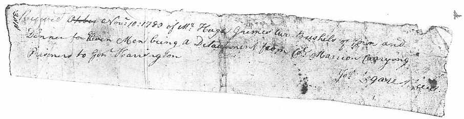 Received November 10, 1780 of Mr. Hugh Grimes* two bushels of corn and dinner for eleven men being a detachment from Colonel Marion carrying prisoners to General Harrington.