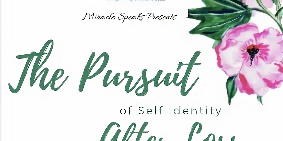 Miracle Speaks presents: The Pursuit of Self Identity after Loss