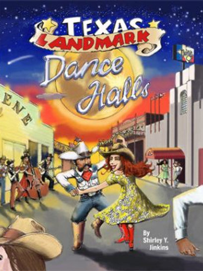TEXAS LANDMARK DANCE HALLS