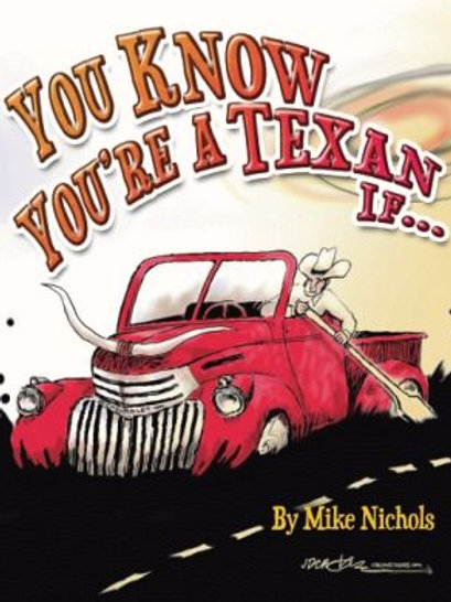 YOU KNOW YOU'RE A TEXAN IF...