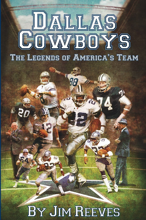 Dallas Cowboys: The Legends of America's Team