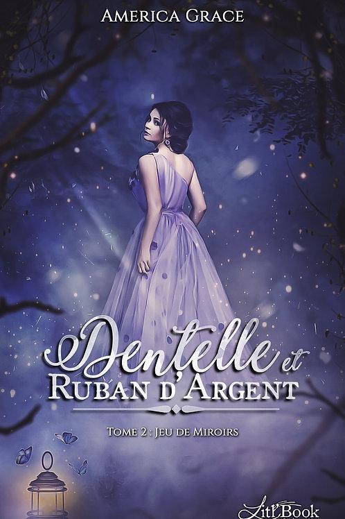 Dentelle et Ruban d'Argent, tome 2 : Jeu de Miroirs