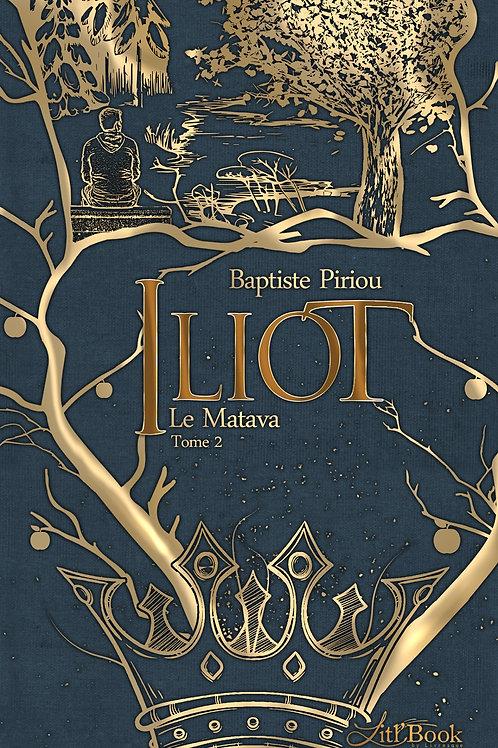 Iliot, tome 2 : Le Matava