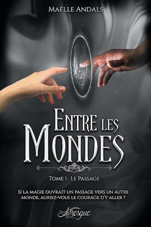 Entre les Mondes, tome 1 : Le Passage