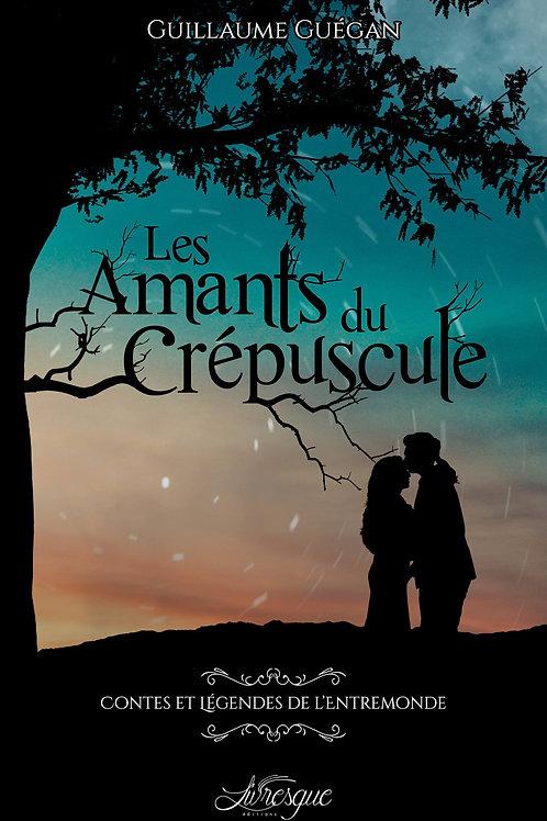 Les Amants du Crépuscule - Contes & Légendes de l'Entremonde