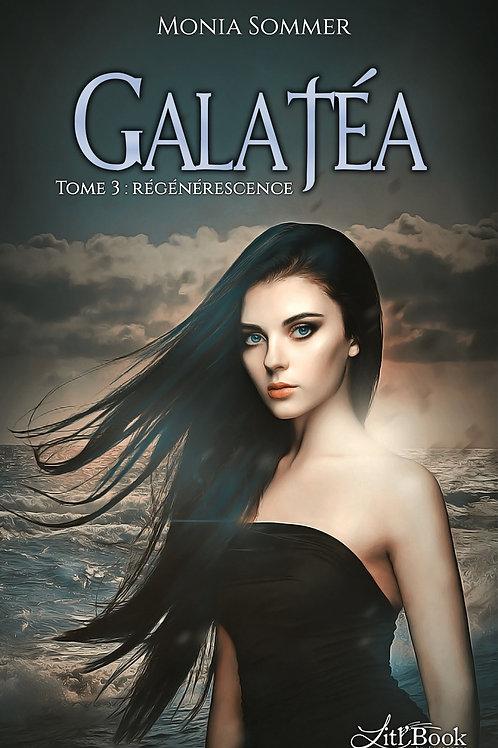 Galatéa - tome 3 : Régénérescence