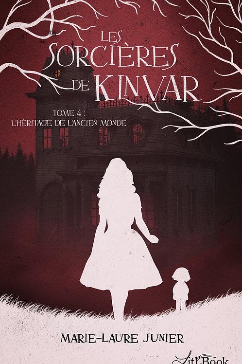 Les Sorcières de Kinvar - tome 4 : L'héritage de l'ancien monde