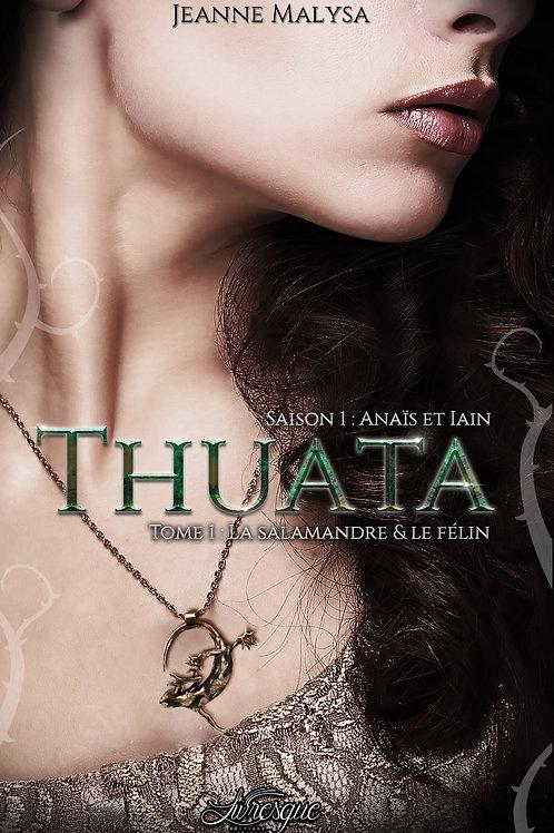 Thuata, saison 1 : Anaïs et Iain - tome 1 : La Salamandre & le Félin