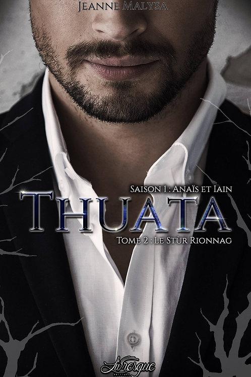 Thuata, saison 1 : Anaïs & Iain - tome 2 : Le Stùr Rionnag