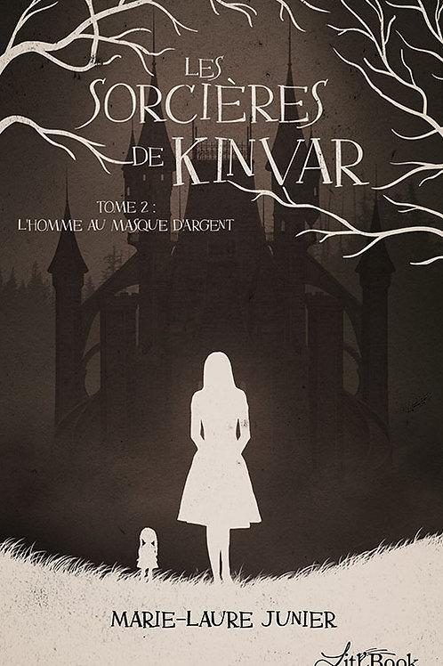 Les Sorcières de Kinvar - tome 2 : L'homme au masque d'argent