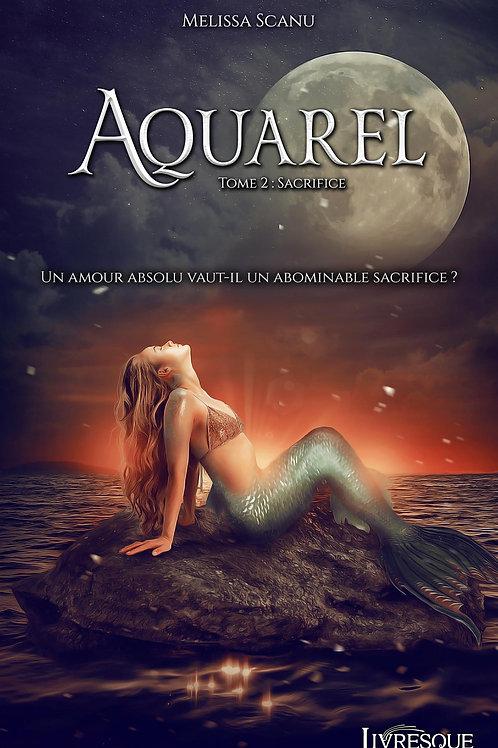 Aquarel, tome 2 : Sacrifice