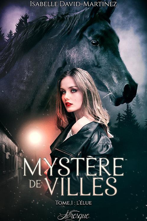 Mystère De Villes, tome 1 : L'Elue