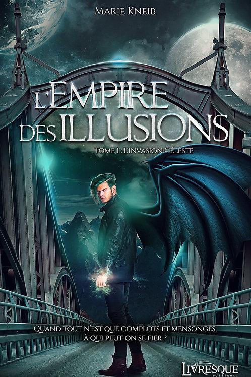 L'Empire des Illusions, tome 1 : L'invasion céleste