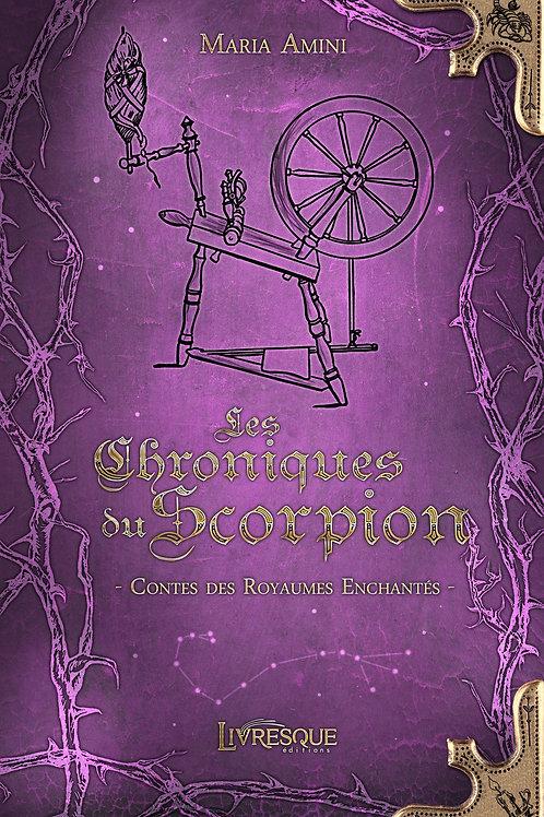 Les Chroniques du Scorpion - Contes des Royaumes Enchantés #1