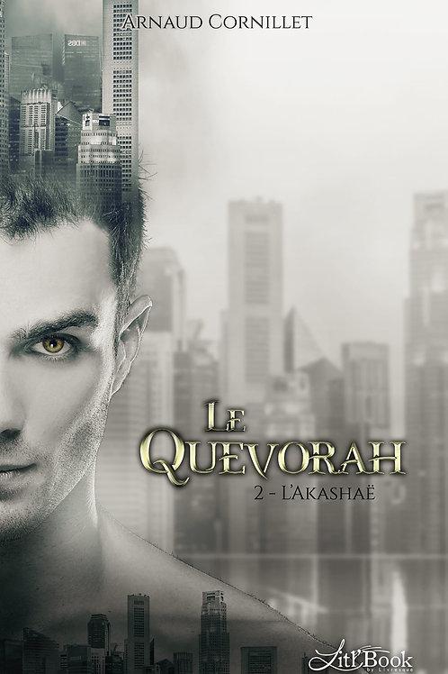Le Quevorah, tome 2 : L'Akashaë