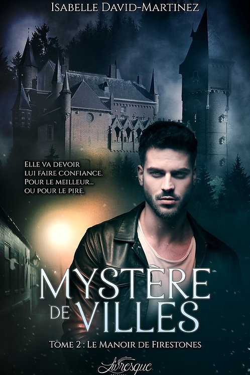 Mystère de Villes, tome 2 : Le manoir de Firestone