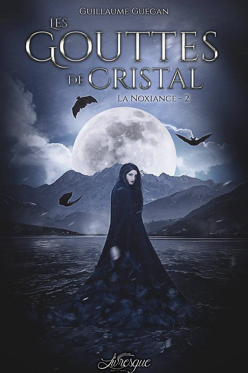 La Noxiance, Cycle 1 - tome 2 : Les Gouttes de Cristal