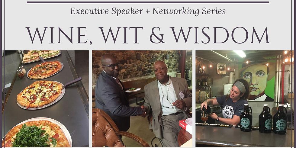 Wine, Wit & Wisdom Executive Speaker Series  - Aug.