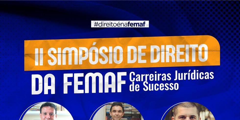II Simpósio de Direito da FEMAF: Carreiras Jurídicas de Sucesso