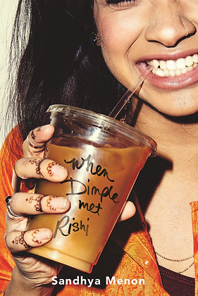 When Dimple Met Rishi: The laugh-out-loud YA romcom. By Sandhya Menon