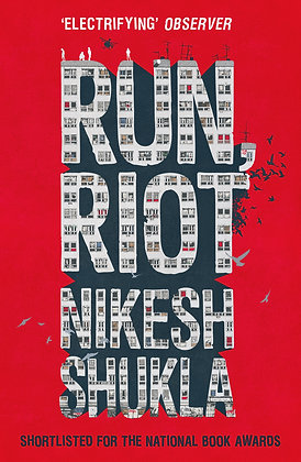 Run, Riot. By Nikesh Shukla