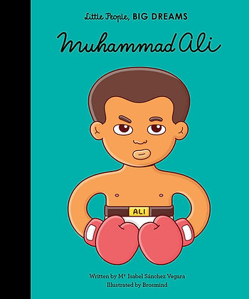 Muhammed Ali, Little People Big Dreams   - Isabel Snachez Vegara + Brosmind