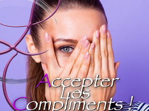 Accepter les Compliments ! 🌹🧘♀️💕🌞❤️🌈🌸🥰