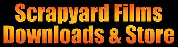 Scrapyard Films Downloads & Store