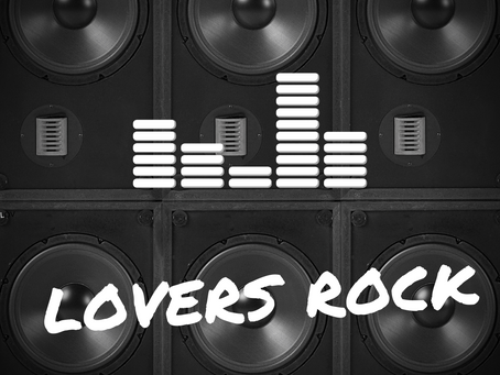 History of modern Black British Music: Lovers Rock