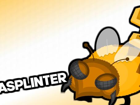 Abomi Spotlight: Wasplinter!
