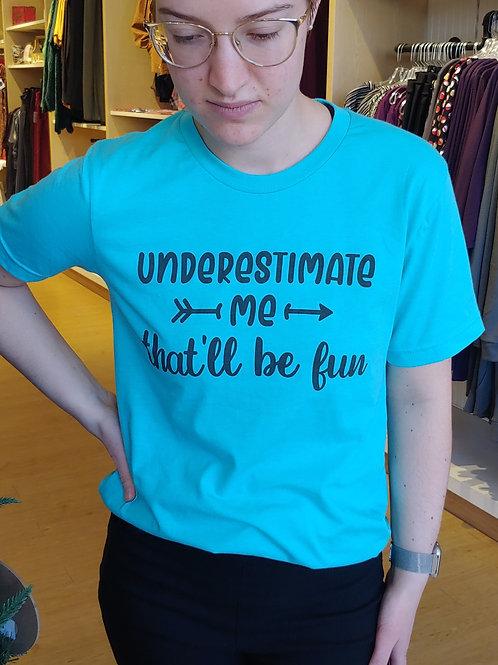 Underestimate Me graphic