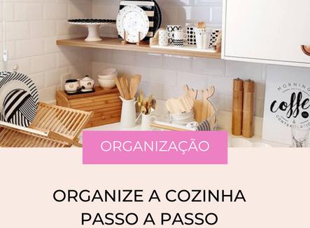 Como Organizar a Cozinha - Passo a Passo