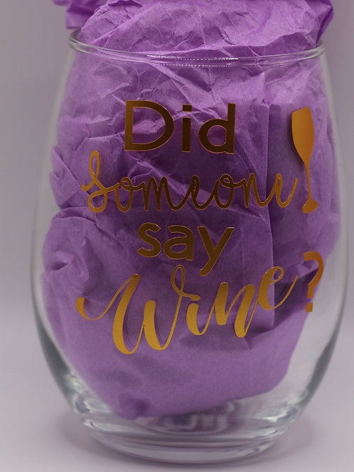 Did Someone Say Wine Glass