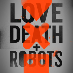 LOVE DEATH + ROBOTS - TV Review