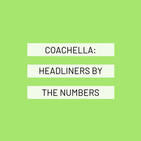 Coachella: Headliners by the Numbers