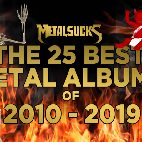 EJPR contributes to MetalSucks picks for 25 Best Metal Albums of 2010-2019