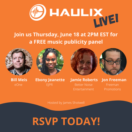ICYMI: Haulix LIVE! Music Publicity Panel featuring EJPR, Freeman Promotions, Better Noise, and eOne