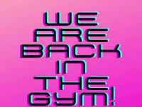 We are back in the gym!!!!