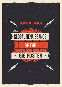 The Global Renaissance Of The Gig Poster