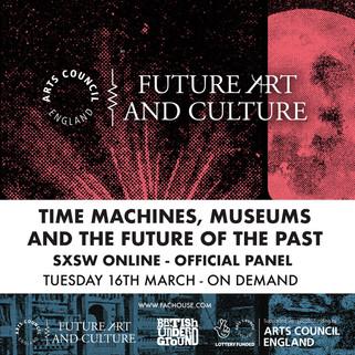 Time Machines, Museums and The Future Of The Past Panel at SXSW Online 2021