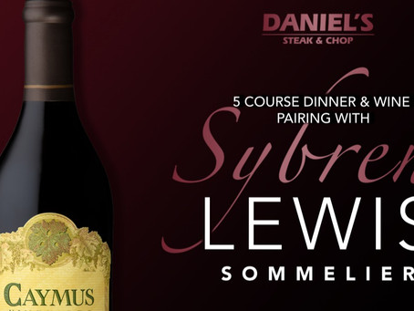 Expertly Paired 𝐂𝐚𝐲𝐦𝐮𝐬 𝐖𝐢𝐧𝐞𝐬 5 Course Dinner with Sybren Lewis at Daniel's Steak & Chop!