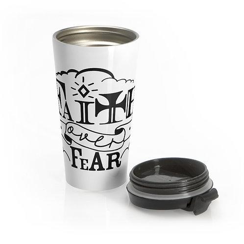 Faith Over Fear Stainless Steel Travel Mug