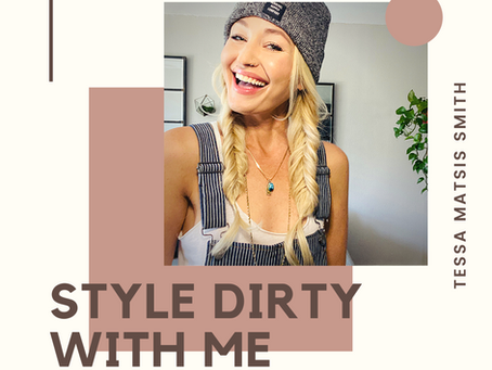 STYLE DIRTY WITH ME