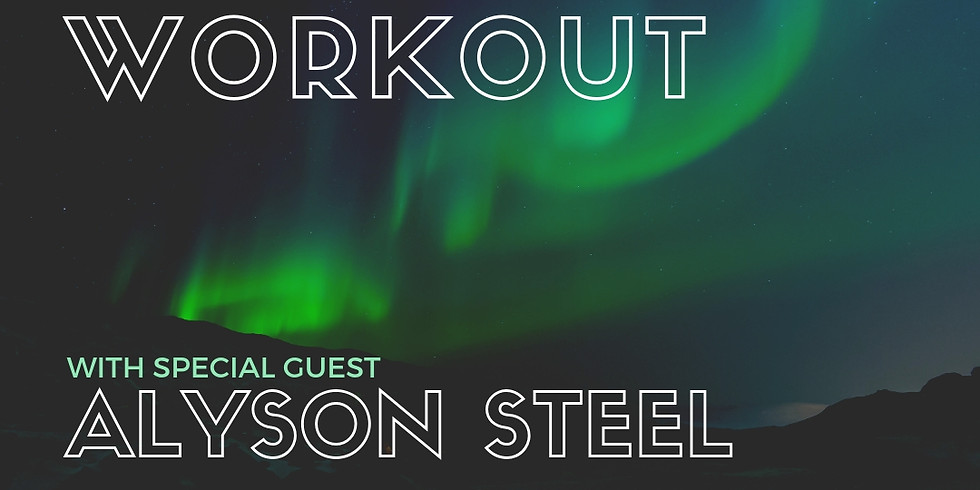 Copy Workout with Special Guest Alyson Steel!