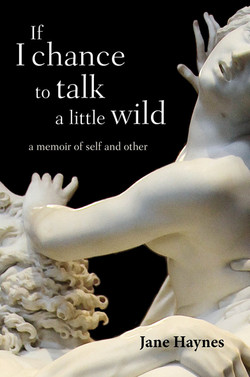 If I chance to talk a little wild
